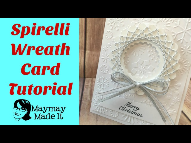Spirelli Wreath Card using Dies and Bakers Twine