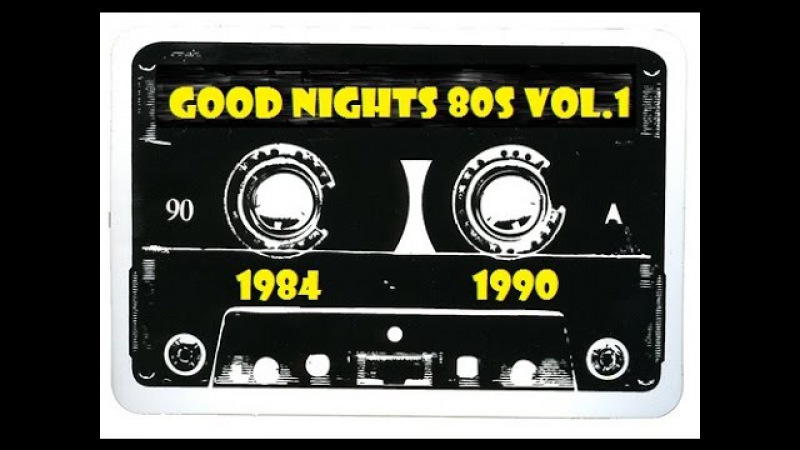 GOOD Nights 80s Vol.1 (1984/1990) [80s/Flashback/Italo Disco/SynthPop/Pop/Classic Rock]