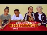 KIDZ BOP Kids UK - Tears (Clean Bandit Cover) Великобритания