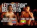 Thwe Thit Aung vs Pravit Aor @ Pawee Myanmar Lethwei vs Muay Thai 2016 Lekkha Moun Burmese Boxing