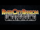 River City Ransom: Underground Launch Trailer