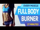 27 Minute FULL BODY BURNER - Tone Strengthen Every Muscle - At Home Workout