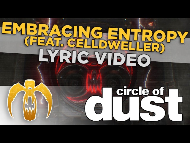 Circle of Dust - Embracing Entropy (feat. Celldweller) [Official Lyric Video]