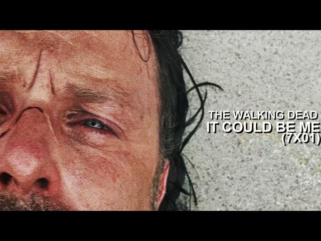The Walking Dead || It could be me (7х01)