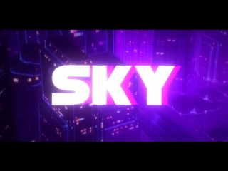Intro - Sky, by me 2