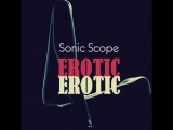 Sonic Scope - Erotic (Original Mix) (promodj. com). [Trance-Epocha]