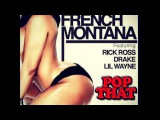 French Montana-Pop That ft. Rick Ross, Drake, Lil Wayne