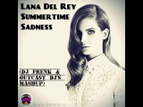 Lana Del Rey - Summertime Sadness (DJ Frenk &amp OUTCAST DJ's MashUp)
