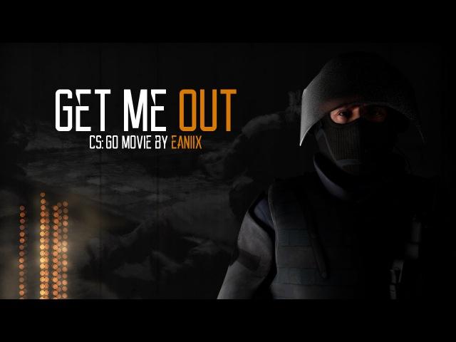 Get Me Out by eaNiiX CS GO Movie смотреть онлайн без регистрации