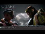 BRING THE RAIN - Chris Haigh Quake Champions Brutal Action Gamers Cinematic