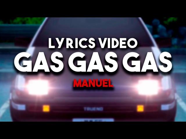 Manuel - Gas Gas Gas Lyrics Video [EurobeatInitial D]