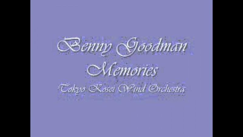 Benny Goodman Memories.Tokyo Kosei Wind Orchestra.