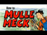 How to Mulle Meck (Gary Gadget)
