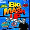 21 АПРЕЛЯ | BIG MASH UP | DJ SELEBRIUM