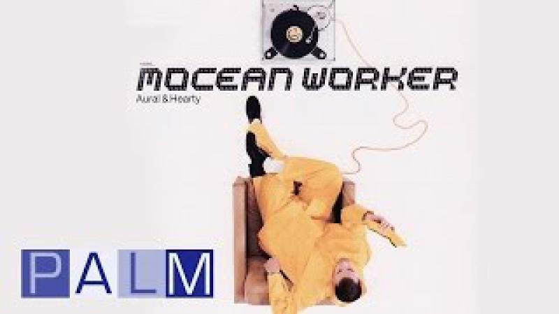 Mocean Worker Aural Hearty [Full Album]