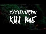 XXXTENTACION - KILL ME  ПЕРЕВОД  WITH RUSSIAN SUBS  @heroinfather