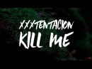 XXXTENTACION KILL ME ПЕРЕВОД WITH RUSSIAN SUBS @heroinfather