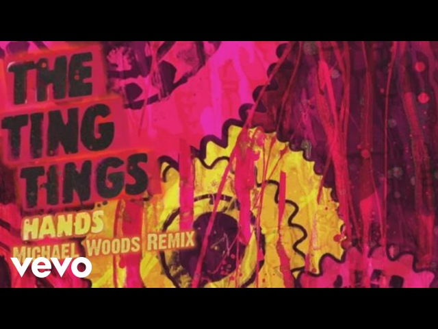The Ting Tings - Hands (Audio) (Michael Woods Remix)