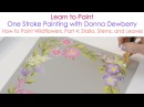 One Stroke Painting with Donna Dewberry - How to Paint Wildflowers, Pt. 4: Stalks, Leaves, Blossoms