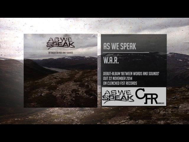 As We Speak - W.A.R.