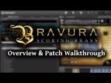 Bravura Scoring Brass - Overview &amp Patch Walkthrough (Kontakt Virtual Instrument)