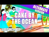 Just Dance 2017 Cake By The Ocean by DNCE  Earphones Version  Official Gameplay US