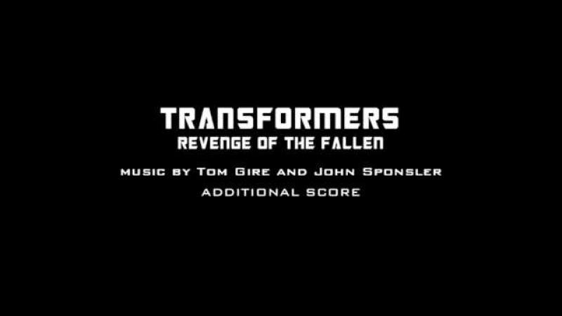 Transformers: Revenge of the Fallen - Additional Score by Tom Gire and John Sponsler