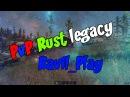 PvP Montage Rust legacy Ravil_Play