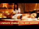 Как правильно делать лимфодренажный массаж тела