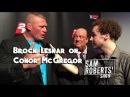 Brock Lesnar on Conor McGregor - What's the Haps? SRShow Sam Roberts