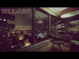 Deep &amp Lounge Deep House Set Dinner &amp Drink Mixed By Johnny M