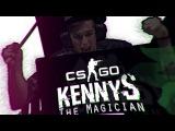 kennyS - The MagiciaN! - CSGO