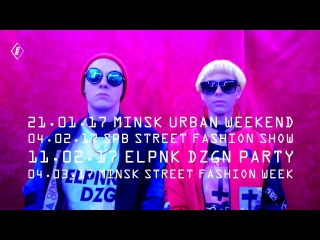 ELPNK DZGN / STREET FASHION BRAND / TECHNO POSTER WNTR' 2017