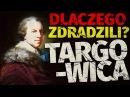 Targowica. Caryca Katarzyna i upadek Polski. Historia Polski w 5 minut (Dokument historyczny)