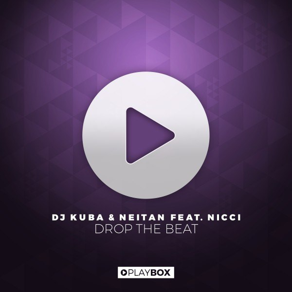 DJ Kuba & Neitan feat. Nicci - Drop the Beat (VIP Mix)