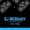 DJ McGrady | MGY
