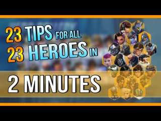 23 TIPS for all 23 HEROES in ~2 MINUTES | Overwatch - Season 3