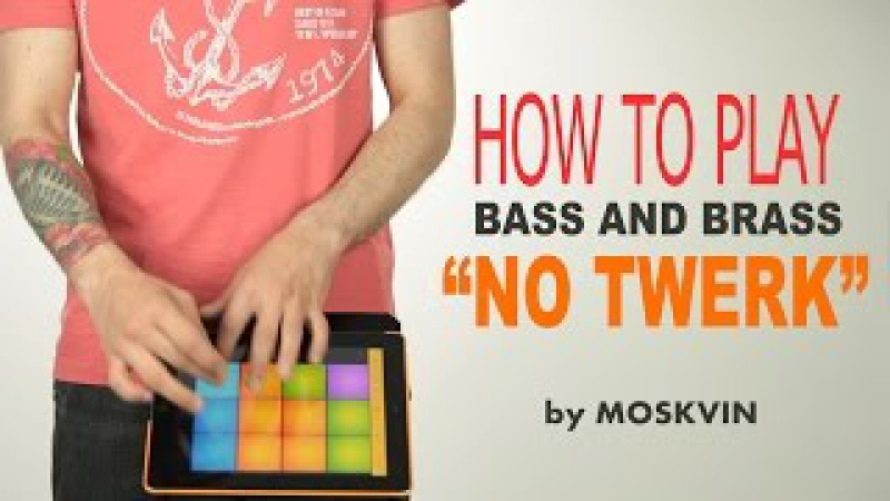 HOW TO PLAY NO TWERK BY MOSKVIN (DRUM PADS 24 BASS AND BRASS SOUNDPACK)