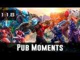 Dota 2 Pub Moments Ep. 118
