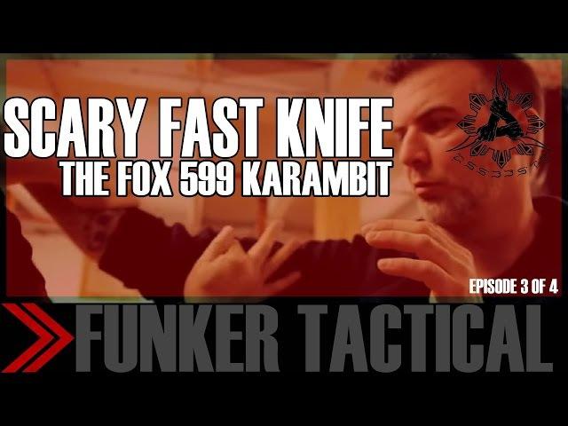 SCARY FAST KARAMBIT Knife FOX 599 Ep 3 of 4