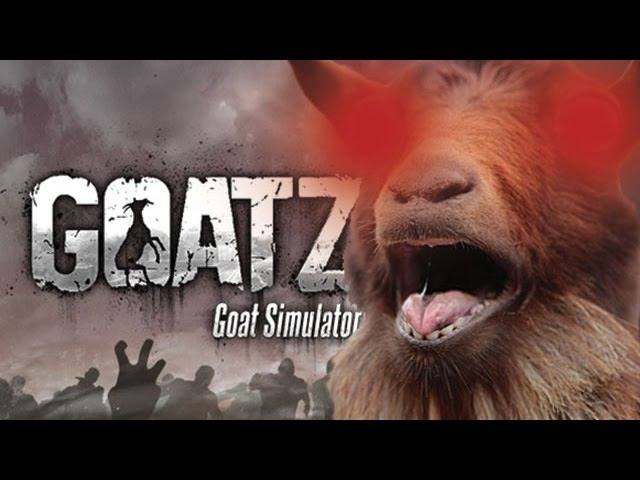 GOATFECTION! | GoatZ 1 | Goat Simulator Funny Moments