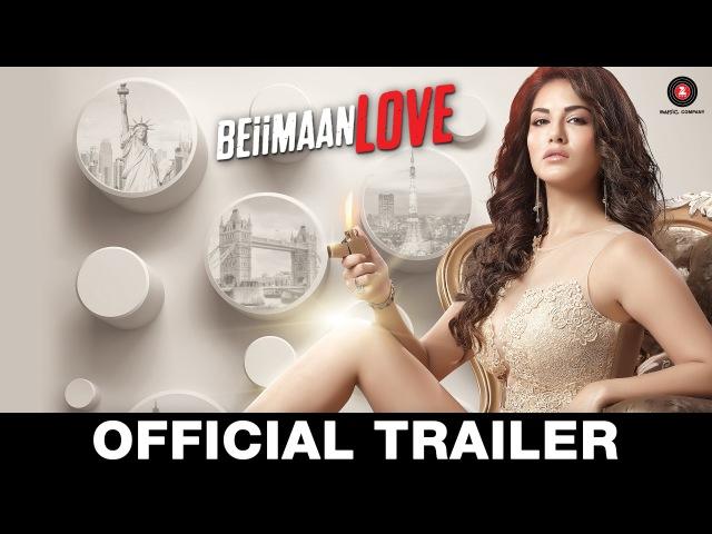 Beiimaan Love - Official Trailer   Sunny Leone, Rajniesh Duggall, Daniel Weber Rajiv Verma