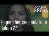 Kara Sevda 27. Bölüm - Zeynep Her Şeyi Anlatıyor