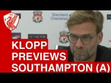 Jurgen Klopp Pre-Match Press Conference: Southampton vs. Liverpool