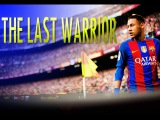 Neymar Jr -The Last Warrior ● Ultimate Skills Goals ● 2017 | НЕЙМАР - ПОСЛЕДНИЙ ВОЙН ● 2017 ● HD