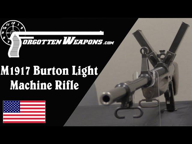 America's First Assault Rifle: Burton 1917 LMR