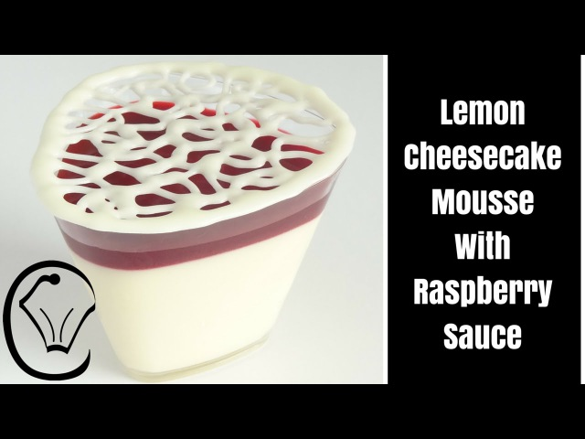 Lemon Cheesecake Mousse With Raspberry Sauce and Chocolate Cage by Cupcake Savvys Kitchen
