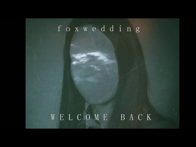 Foxwedding - WELCOME BACK