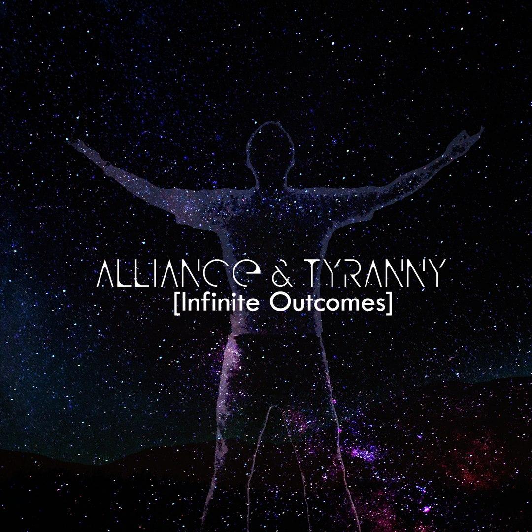 Alliance & Tyranny - Infinite Outcomes [EP] (2017)