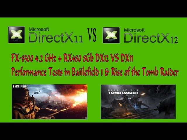 DX12 VS DX11 - FX 8300 4.2GHz RX480 8Gb Performance Tests | Battlefield 1 ROTTR